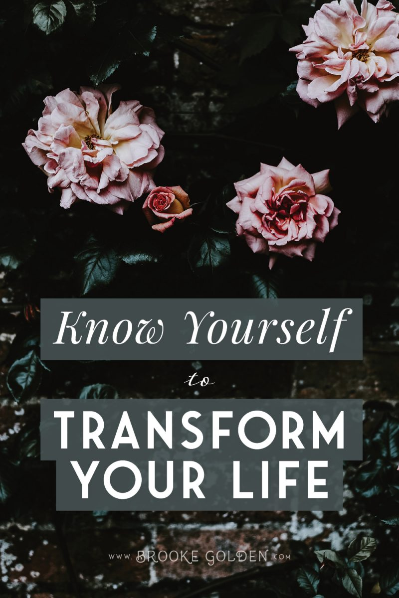 Know yourself to transform your life